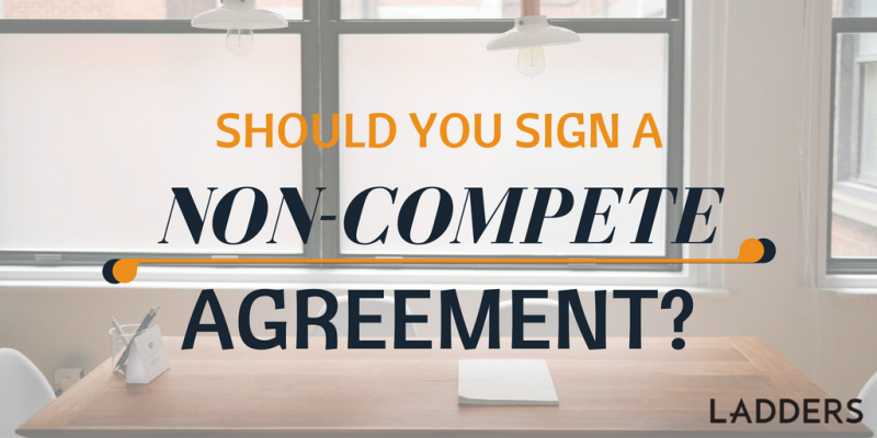 What If They Want Me To Sign A Non Compete Agreement